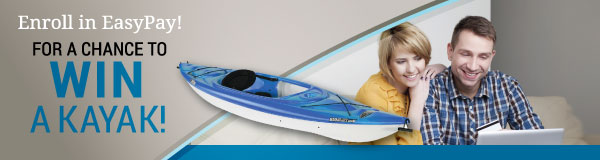 Enroll in EasyPay! for a chance to win a kayak!