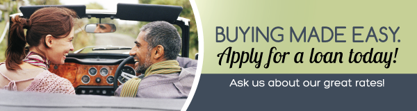 We make buying easy. Ask us about our great rates and apply for a loan today!