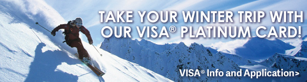 Take your winter trip with our VISA® Platinum Card!