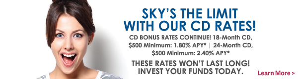 Sky's The Limit With Our CD Rates!