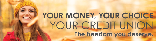 Your Money, Your Choice, Your Credit Union