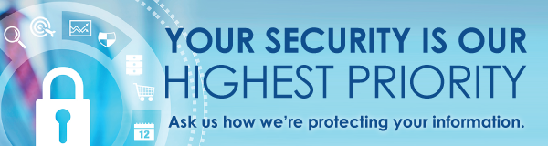Your Security Is Our Highest Priority