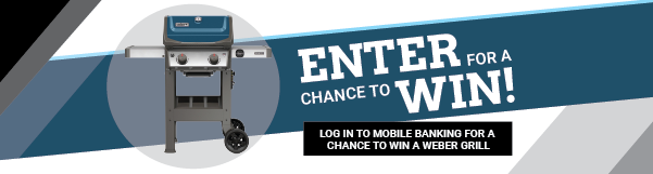 Log In To Mobile Banking for a Chance to Win a Weber Grill!