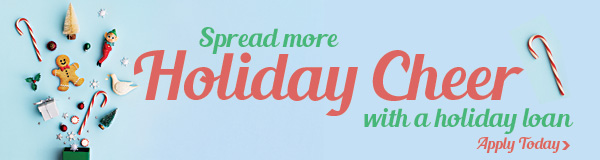 Spread More Holiday Cheer with a Holiday Loan!