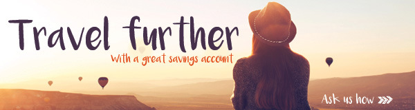 Travel Further with a Great Savings Account! Ask Us How!