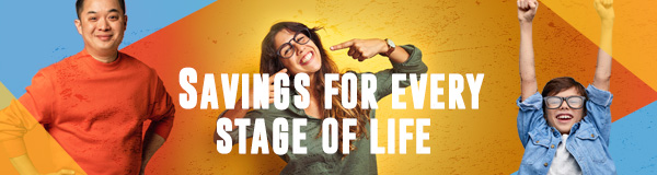 Savings for Every Stage of Life